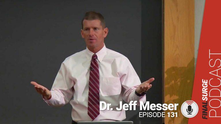 Final Surge Podcast 131: Dr Jeff Messer