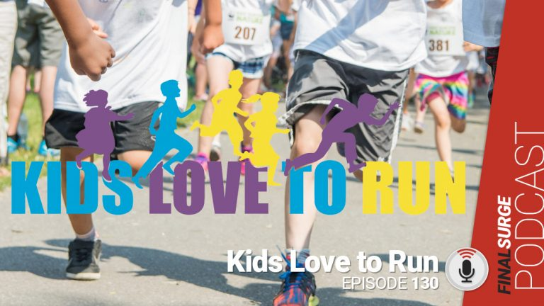 Final Surge Podcast 130: Kids Love To Run