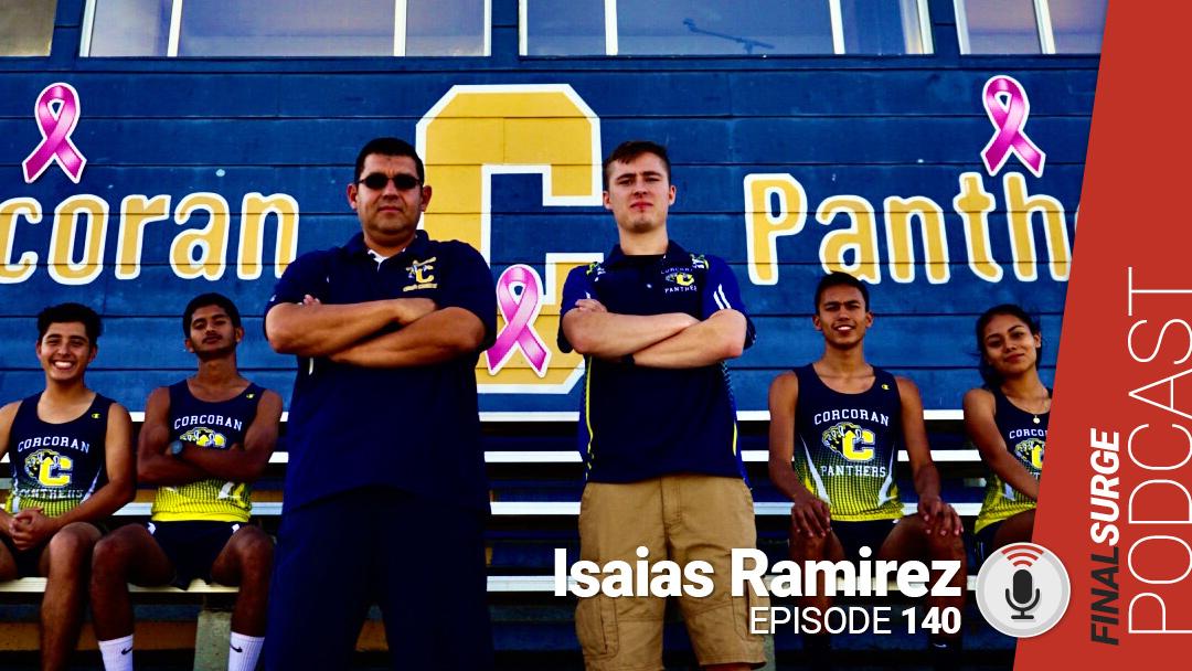 Final Surge Podcast Episode 140: Coach Isaias Ramirez